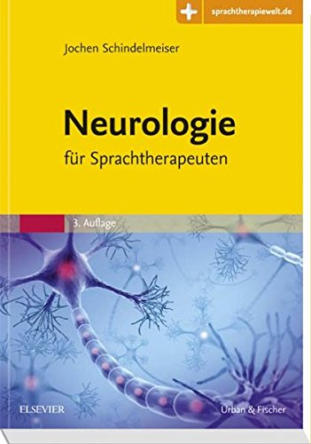 Neurologie für Sprachtherapeuten: Mit Zugang zur Medizinwelt