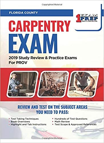Florida Carpentry Exam: 2019 Study Review & Practice Exams