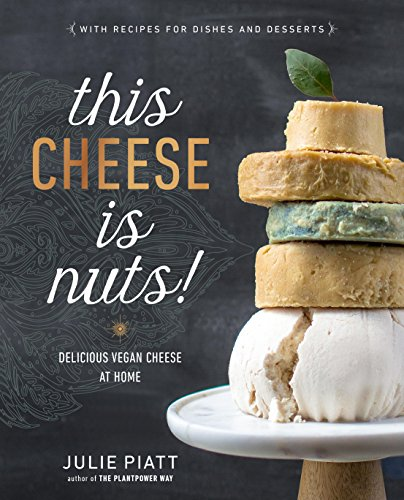 This Cheese is Nuts!: Delicious Vegan Cheese at ()