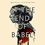 At the End of Babel: A Tor.Com Original | Michael Livingston