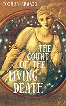 The Count of the Living Death (The Magicians of Mandragora) by [Grasso, Joshua]