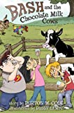 img - for Bash and the Chocolate Milk Cows book / textbook / text book