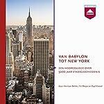 Van Babylon tot New York: Hoorcollege over 5000 jaar stadsgeschiedenis | Fik Meijer