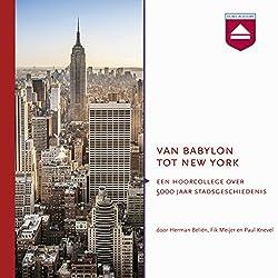 Van Babylon tot New York: Hoorcollege over 5000 jaar stadsgeschiedenis