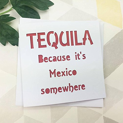 Funny Birthday Card Tequila Mexico Theme Handmade For Friend Amazoncouk