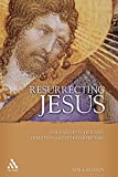 Resurrecting Jesus: The Earliest Christian Tradition and Its Interpreters (Journal for the Study of the Pseudepigrapha Supplement)
