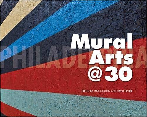 Philadelphia Mural Arts 30 9781439911310