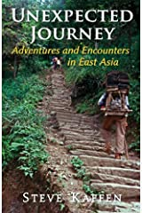 Unexpected Journey: Adventures and Encounters in East Asia Paperback