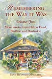 img - for Remembering the Way It Was: More Stories from Hilton Head, Bluffton and Daufuskie book / textbook / text book