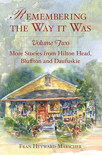 Remembering the Way It Was: More Stories from Hilton Head, Bluffton and - Head Bluffton Hilton
