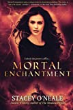 Mortal Enchantment, Stacey O'Neale, 1499372531