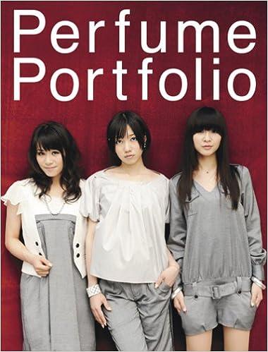 Perfumeフォトブック『Perfume Portfolio(パフューム