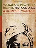 img - for Women's Property Rights, HIV and AIDS and Domestic Violence: Research Findings from Two Districts in South Africa and Uganda (2009-01-30) book / textbook / text book