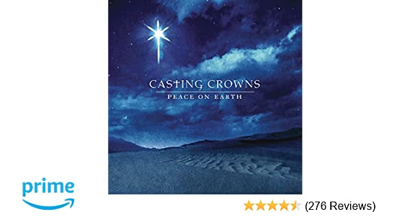 casting crowns peace of earth amazoncom music - Casting Crowns Christmas Songs