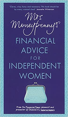 Mrs Moneypennys Financial Advice for Independent Women
