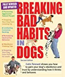 img - for Breaking Bad Habits in Dogs: Learn to Gain Your Dog's Obedience and Trust by Understanding How It Thinks and Behaves by Colin Tennant (2010-08-01) book / textbook / text book