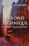 Beyond Technique