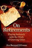On Retirements, Jon Barnard Gilmore, 192664526X
