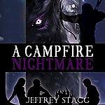 A Campfire Nightmare   Jeffrey Stagg