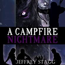 A Campfire Nightmare Audiobook by Jeffrey Stagg Narrated by James Burton