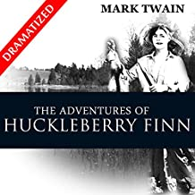 The Complete Adventures of Huckleberry Finn and Tom Sawyer (Dramatized)