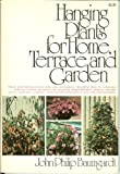 Hanging Plants for Home, Terrace, and Garden, John P. Baumgardt, 0671217623