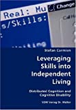 Leveraging Skills into Independent Living- Distributed Cognition and Cognitive Disability, Stefan Carmien, 3836420066