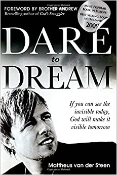 Book Dare to Dream: If you can see the invisible today, God will make it visible tomorrow
