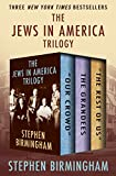 "The Jews in America Trilogy: ""Our Crowd,"" The"