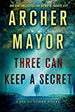 Three Can Keep a Secret: A Joe Gunther Novel (Joe Gunther Mysteries Book 24)