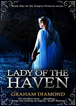 Lady of the Haven (Empire Princess Book 1) by [Diamond, Graham]