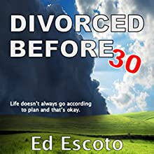 Divorced Before 30 Audiobook by Ed Escoto Narrated by Thomas Stone