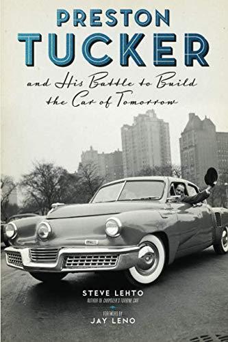 Preston Tucker and His Battle to Build the Car of Tomorrow (Tucker Car)