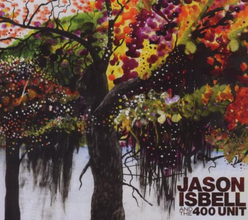 Jason Isbell And The 400 Unit by Lightning Rod