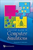 Practical Guide to Computer Simulations [With CDROM]