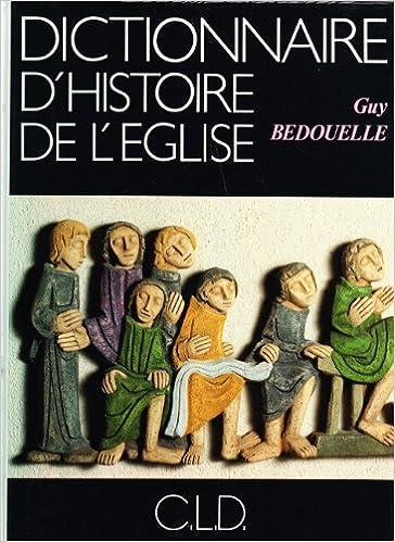 Télécharger en ligne Dictionnaire d'histoire de l'église pdf, epub ebook
