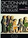 Dictionnaire d'histoire de l'église par Bedouelle