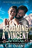 Becoming A Vincent (The Wild Ones) (Volume 1)
