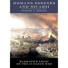 Romans Essenes and Sicarii: Narrative Logic of the Judaean War