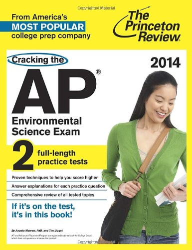Cracking the AP Environmental Science Exam, 2014 Edition (College Test Preparation)