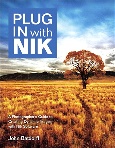 Cerco importante Cap  Plug In with Nik: A Photographer's Guide to Creating Dynamic Images with Nik  Software - Kindle edition by Batdorff, John. Arts & Photography Kindle  eBooks @ Amazon.com.