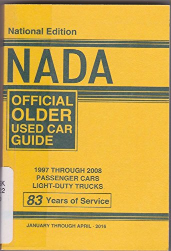 Nada Official Older Used Car Guide   1997 Through 2008 Passenger Cars And Light Duty Trucks   National Edition   January Through April  2016