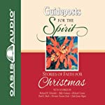 Stories of Faith for Christmas: Guideposts for the Spirit | Richard H. Schneider,Billy Graham,Richard Crenna,Pearl S. Buck,Norman Vincent Peale,Dale Evans Rogers,Catherine Marshall