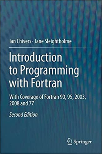 Introduction to Programming with Fortran: With Coverage of