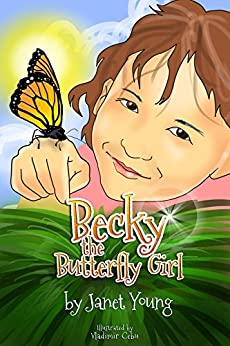 Becky the Butterfly Girl by [Young, Janet]