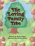 The Loving Family Tree, Kathy Walker, 1935787101