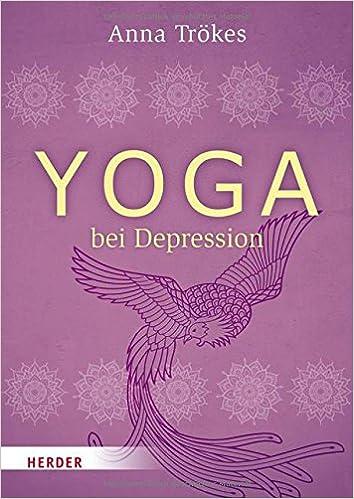 Yoga Bei Depression Trokes Anna 9783451600241 Amazon Com Books