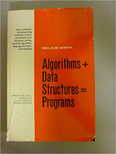 Algorithms + Data Structures = Programs (Prentice-Hall Series in Automatic Computation)