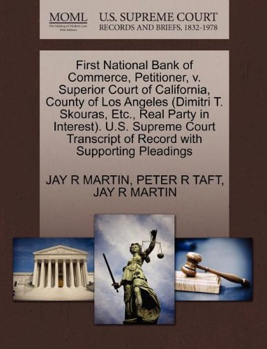 First National Bank Of Commerce  Petitioner  V  Superior Court Of California  County Of Los Angeles  Dimitri T  Skouras  Etc   Real Party In     Of Record With Supporting Pleadings