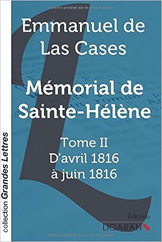 Livre gratuits en ligne Mémorial de Sainte-Hélène: Tome II - D'avril 1816 à juin 1816 pdf epub